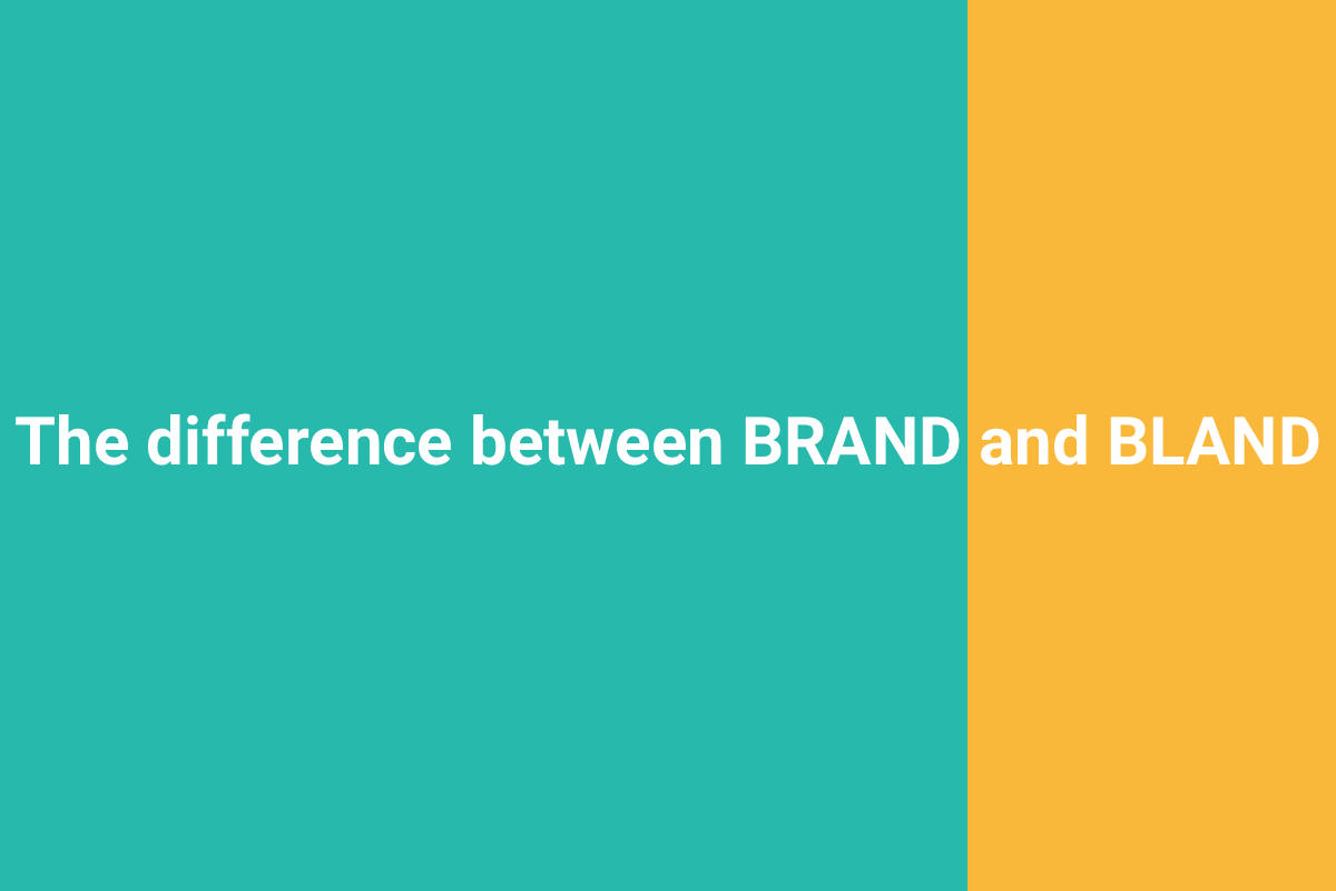 The difference between BRAND and BLAND